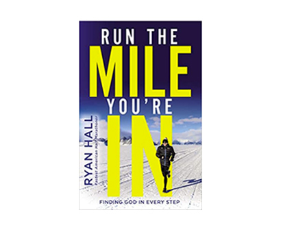 run the mile you're in finding god in every step